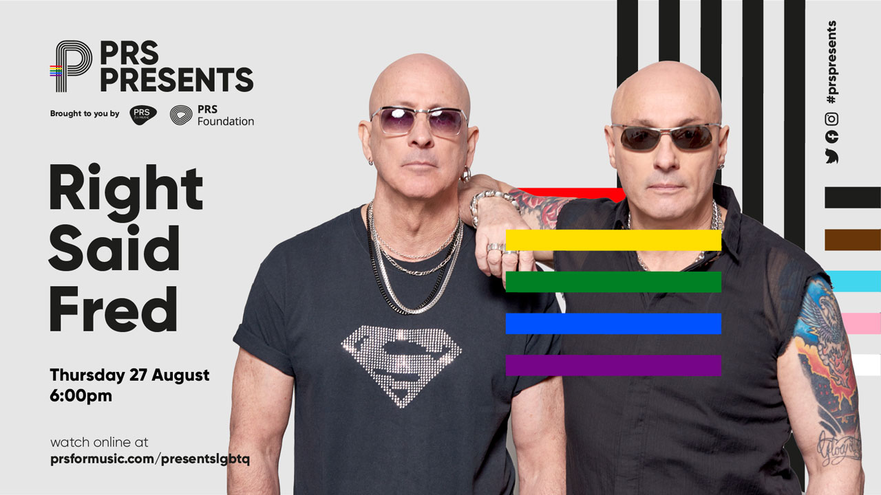 PRS for Music Presents LGBTQ+ Right Said Fred