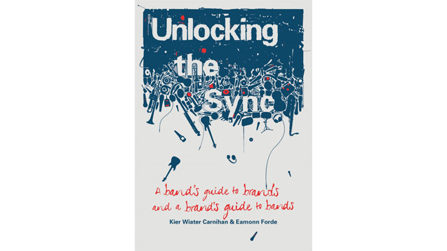 Unlocking The Sync: A band's guide to brands, and a brand's guide to bands