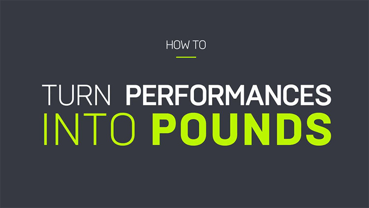 Performances into pounds